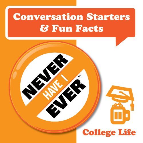 Never Have I Ever Conversation Starters - College Life Edition