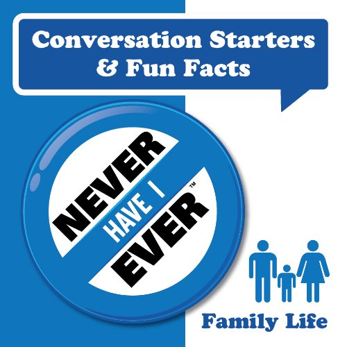 Never Have I Ever Conversation Starters - Family Life Edition