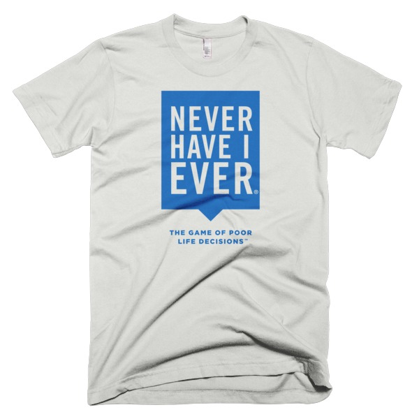Never Have I Ever t-shirt